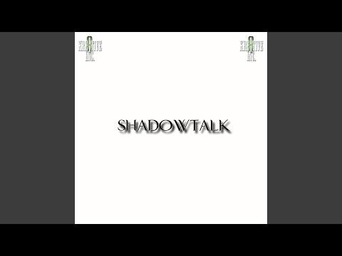 ShadowTalk