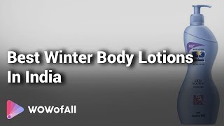6 Best Winter Body Lotions In India 2018 With Price