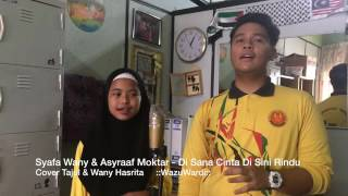Gambar cover Syafa Wany & Asyraaf Moktar - Di Sana Cinta Di Sini RIndu (Wany Hasrita & Tajul)