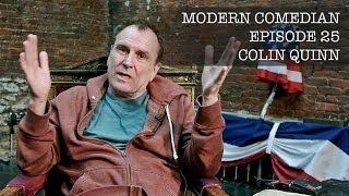 Colin Quinn - Constitution   Modern Comedian - Episode 25