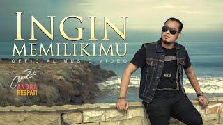 INGIN MEMILIKIMU - Andra Respati (Official Music Video)