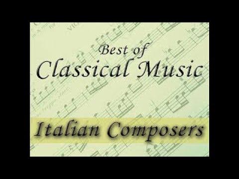 The Best of Classical Music: Italian Composers (Vivaldi, Verdi, Cherubini, Corelli...)