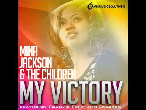 Mina Jackson & The Children - My Victory (Frankie Feliciano Classic Vocal Mix)