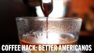 Coffee Hack: Better Americanos