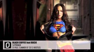 Black Coffee feat Bucie - Superman (Di Paul Summer Of 2013 Bootleg)