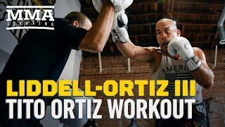 Liddell vs. Ortiz 3: Tito Ortiz Media Workout - MMA Fighting