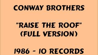 Conway Brothers - Raise The Roof - 1986