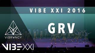 GRV | VIBE XXI 2016 [@VIBRVNCY 4K] @grvdnc #VIBEXXI