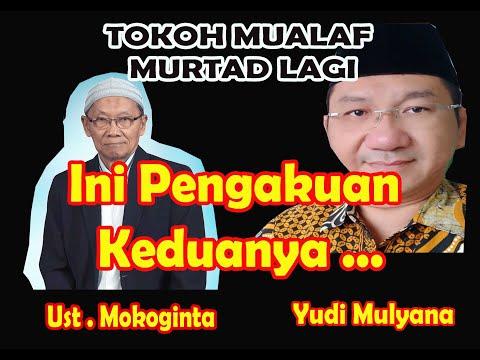 Tokoh Mualaf Yudi Mulyana Murtad. Ini Klarifikasinya. Juga Ust. Mokoginta .