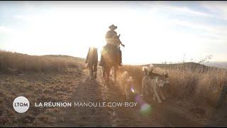 La Réunion   Manou le cowboy