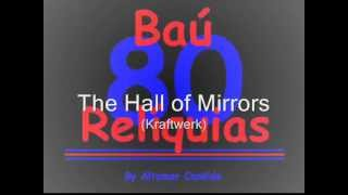 The Hall of Mirrors (Kraftwerk) The 80