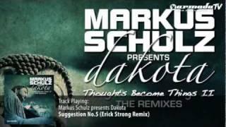 Markus Schulz presents Dakota - Suggestion No.5 (Erick Strong Remix)