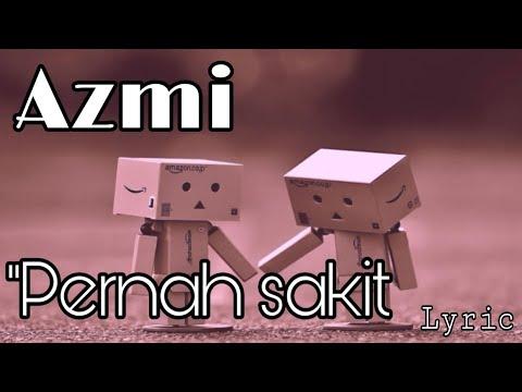Azmi - Pernah Sakit Lagu Paling Baper | Lyric (Lyric Official)