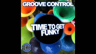 Groove Control - Time To Get Funky (Original Mix) [Cheeky Tracks]