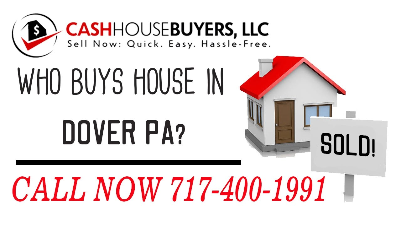 Who Buys Houses Dover PA | Call 7174001999 | We Buy Houses Company Dover PA