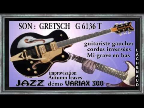 VARIAX 300 Son Gretsch G 6136 Impro Autumn Leaves Jean Luc LACHENAUD