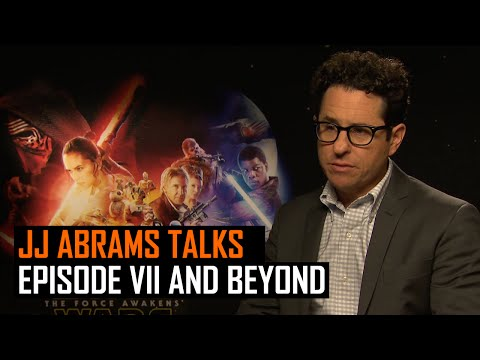 JJ Abrams talks Star Wars the Force Awakens and beyond