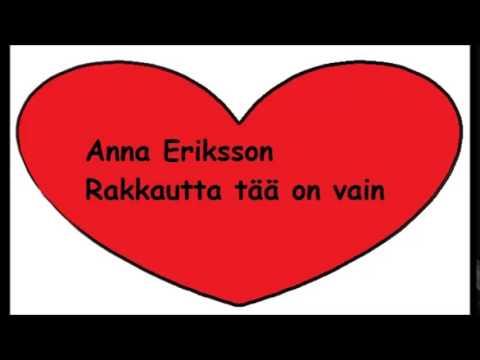 Anna Eriksson - Rakkautta Tää On Vain