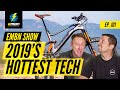 The Best E Bike Tech Of 2019 | EMBN Show Ep. 102