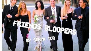 FRIENDS BLOOPERS ALL SEASONS// ЛЯПЫ СЕРИАЛА ДРУЗЬЯ // СОНЯ ТОР