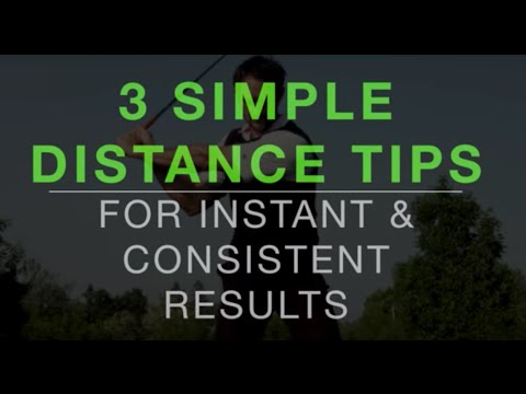 3 Simple Golf Tips For Instant Distance