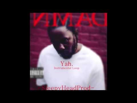 Yah~Kendrick LamarInstrumental Loop*BEST
