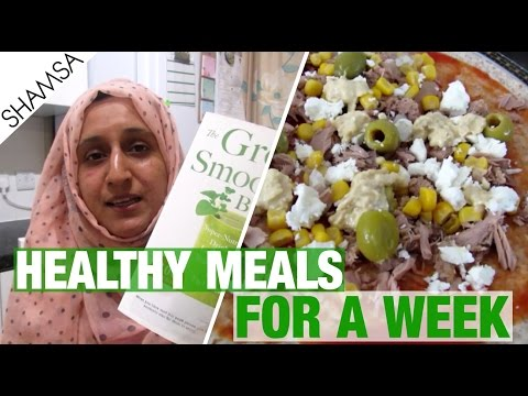 HEALTHY MEALS FOR A WEEK (7 DAYS) | LOSE WEIGHT | Shamsa