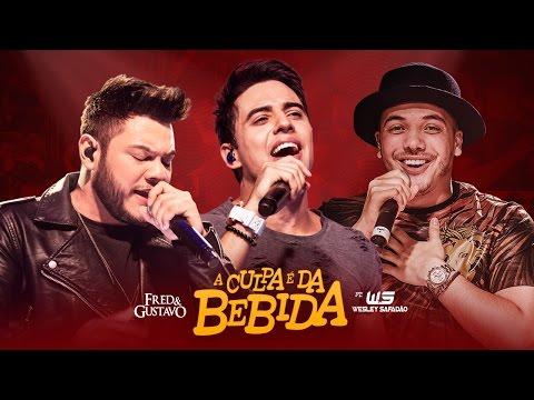 Fred & Gustavo - A Culpa É Da Bebida Part. Wesley Safadão (Clipe Oficial)