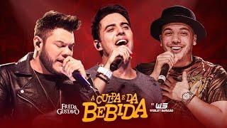 Fred e Gustavo - A Culpa É Da Bebida (Part. Wesley Safadão)