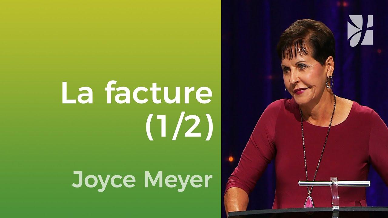 Déchirez votre facture (1/2) - Joyce Meyer - Vivre au quotidien