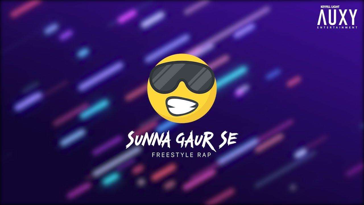 Sunna Gaur Se (Freestyle Rap) | Latest Hindi Rap Song 2020 | Hip-Hop | T-KaYY | Auxy Entertainment