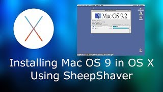 How To Install Mac OS 9 In OS X Using SheepShaver