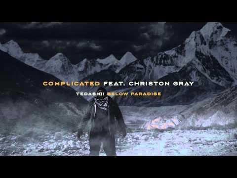 Tedashii - Complicated ft. Christon Gray (@tedashii @reachrecords)