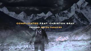 Tedashii - Complicated ft. Christon Gray (@tedashii @reachrecords)