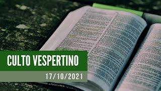 Culto Vespertino- 17/10/2021