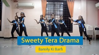 Sweety Tera Drama - Dance Choreography | Bareilly Ki Barfi | SDA | Kriti Sanon, Ayushmann, Rajkummar