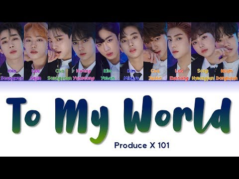 PRODUCE X 101 프로듀스X101  To My World  Correct Lyrics (ColorCoded/ENG/HAN/ROM/가사)