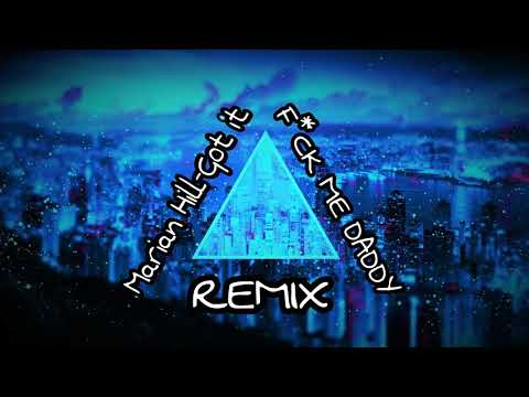 Marian Hill - Got it (F*CK ME DADDY) Remix