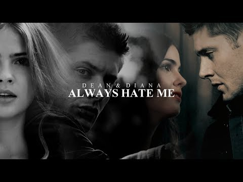• Dean & Diana [Always Hate Me]