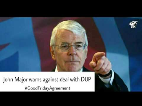 Former Tory PM John Major warns Theresa May against doing a deal with the DUP #GoodFridayAgreement