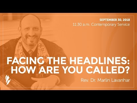 'FACING THE HEADLINES: HOW ARE YOU CALLED?' - A homily by Rev. Dr. Marlin Lavanhar