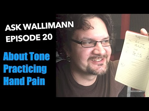 About tone, Guitar practice, Hand pain - Ask Wallimann #20