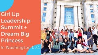 (1/5) Girl Up Leadership Summit + #DreamBigPrincess Project in Washington D.C.!