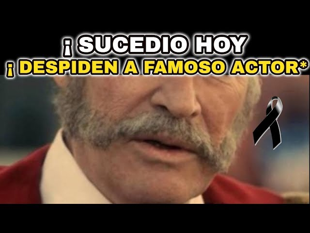 🌹¡ HACE UNAS HORAS ! DESPIDEN A FAMOSO ACTOR,EL ESPECTACULO SE VISTE DE LUTO HOY !