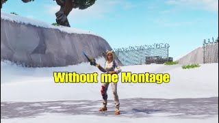 "Fortnite Montage ""Without me"" (by Hasley) #GDZ-Clan"