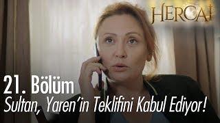 Sultan, Yaren'in teklifini kabul ediyor! - Hercai 21. Bölüm