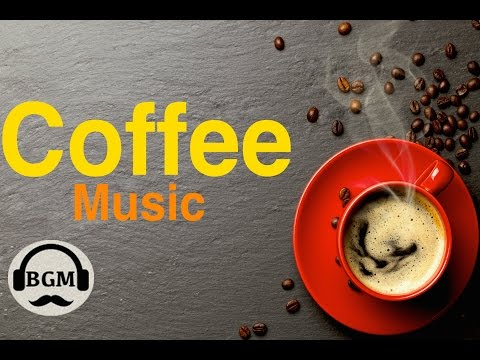 CAFE MUSIC - Bossa Nova & Jazz Instrumental Music - Background Music For Relax, Work, Study