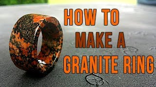 How to Make a Ring out of Granite