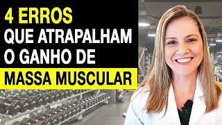 4 Erros Que Atrapalham o Ganho de Massa Muscular