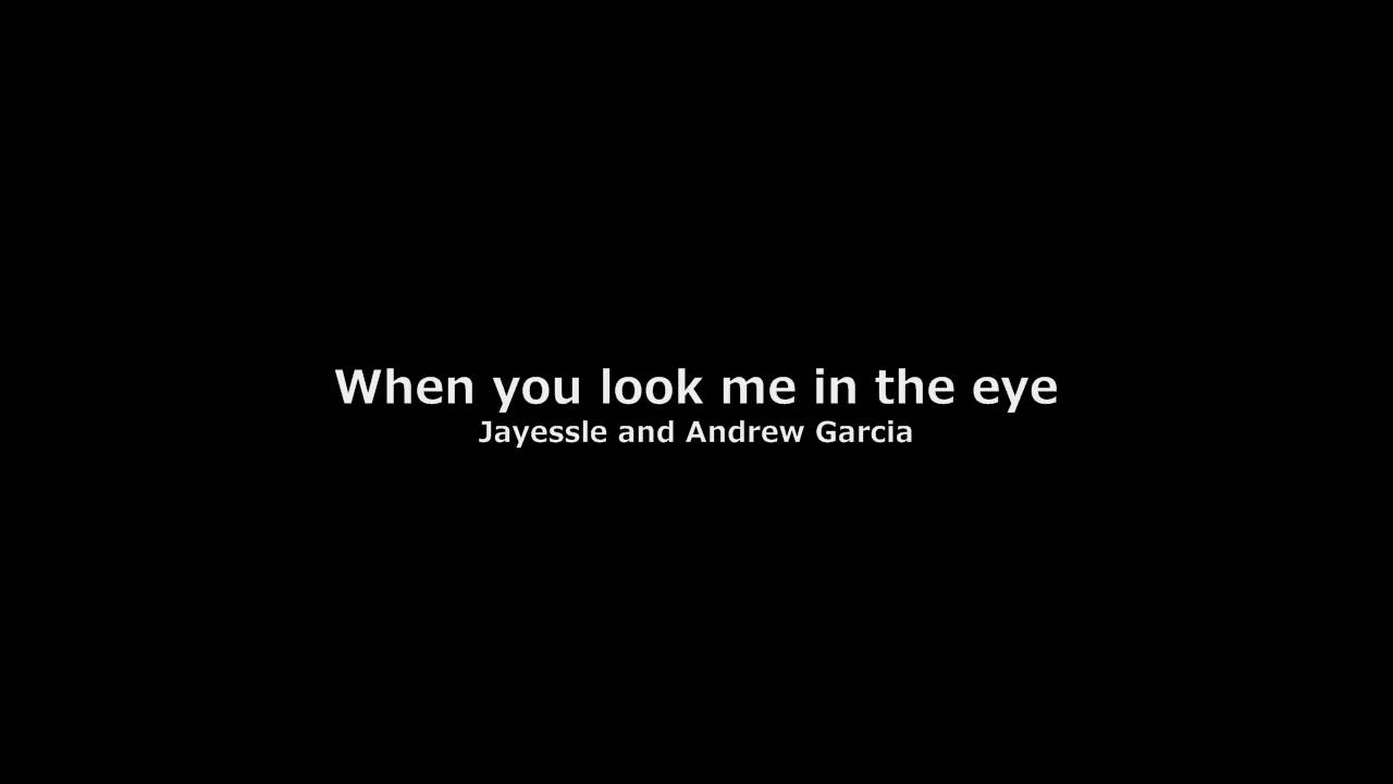 When You Look Me In The Eyes Youtube
